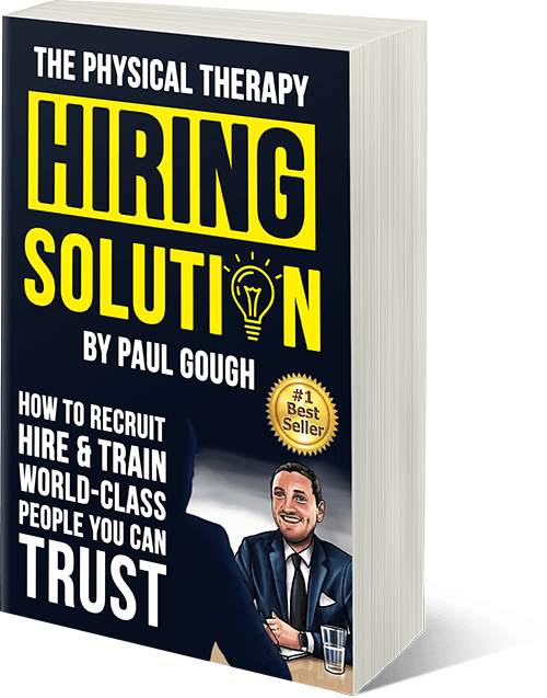 The Physical Therapy Hiring Solution by Paul Gough